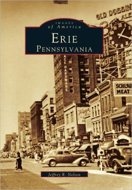 Erie, Pennsylvania (Images of America Series)