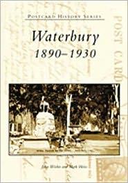 Waterbury, CT 1890-1930 (Postcard History Series)