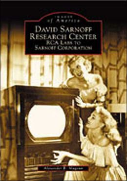 David Sarnoff Research Center: RCA Labs to Sarnoff Corporation (Images of America Series)