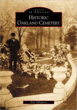 Historic Oakland Cemetery, Georgia (Images of America Series)