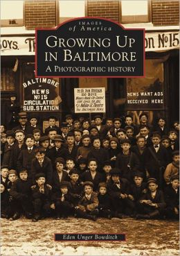 Growing up in Baltimore (Images of America Series)