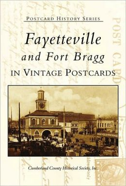Fayetteville and Fort Bragg (Postcard History Series)