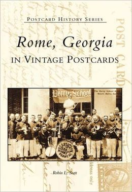 Rome, Georgia in Vintage Postcards (Postcard History Series)
