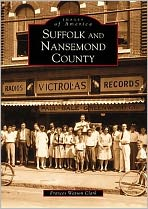 Suffolk and Nansemond County, Virginia (Images of America Series)