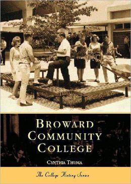 Broward Community College, Florida (College History Series)