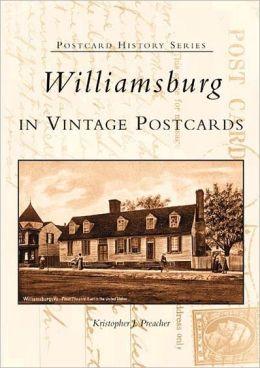 Williamsburg in Vintage Postcards, Virginia (Postcard History Series)
