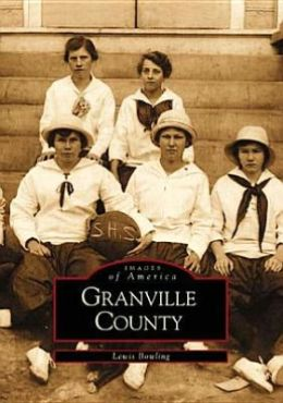 Granville County, North Carolina (Images of America Series)