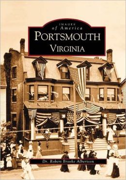 Portsmouth, Virginia (Images of America Series)
