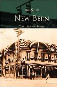 New Bern, North Carolina (Then and Now Series)