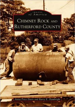 Chimney Rock and Rutherford County, North Carolina (Images of America Series)