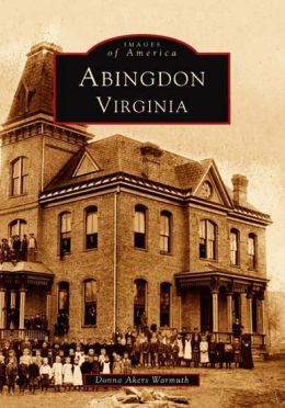 Abingdon, Virginia (Images of America Series)