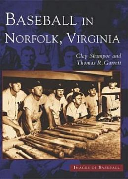 Baseball in Norfolk, Virginia (Images of Baseball Series)