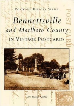 Bennettsville and Marlboro County: In Vintage Postcards (Postcard History Series)