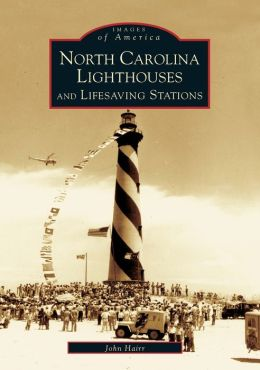 North Carolina Lighthouses and Lifesaving Stations (Images of America Series)