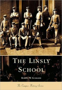 The Linsly School ,West Virginia (Campus History Series)
