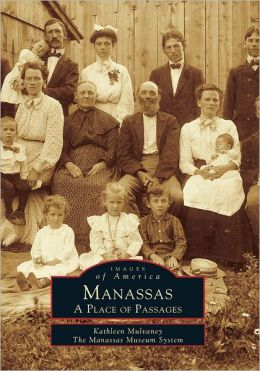 Manassas: A Place of Passages, Virginia, 2nd edition (Images of America Series)