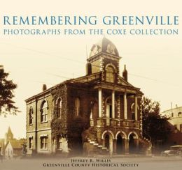 Remembering Greenville: Photographs from The Coxe Collection