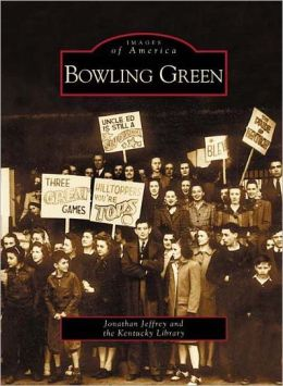 Bowling Green, Kentucky (Images of America Series)