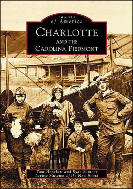 Charlotte and the Carolina Piedmont, North Carolina (Images of America Series)