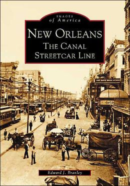 New Orleans: The Canal Streetcar Line (Images of America Series)