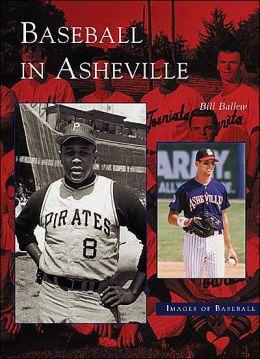 Baseball in Asheville, North Carolina (Images of Baseball Series)