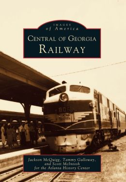 Central of Georgia Railway (Images of Rail Series)