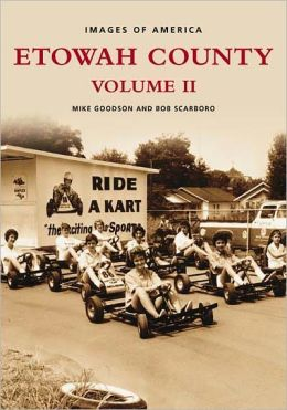 Etowah County, Alabama: Volume 2 (Images of America Series)