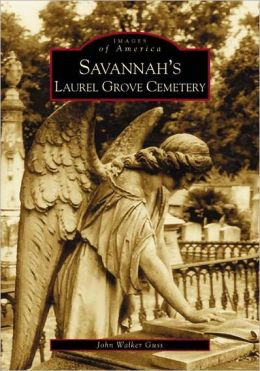 Savannah's Laurel Grove Cemetery, Georgia (Images of America Series)