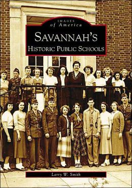 Savannah's Historic Public Schools, Georgia (Images of America Series)
