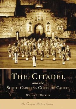 The Citadel and the South Carolina Corps of Cadets (Campus History Series)