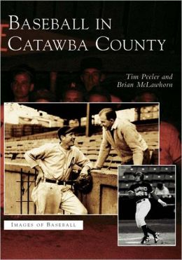 Baseball in Catawba County, North Carolina (Images of Baseball Series)
