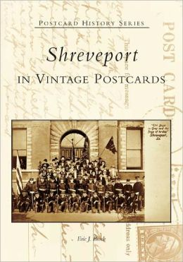 Shreveport: In Vintage Postcards (Postcard History Series)