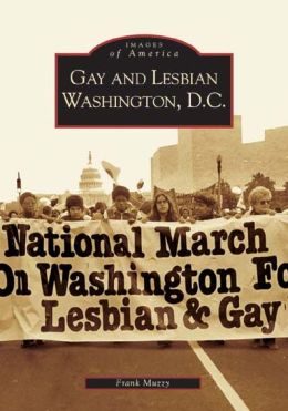 Gay and Lesbian Washington, D.C. (Images of America Series)