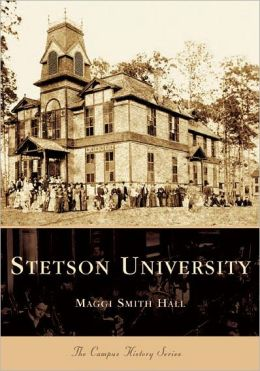 Stetson University, Florida (The Campus History Series)