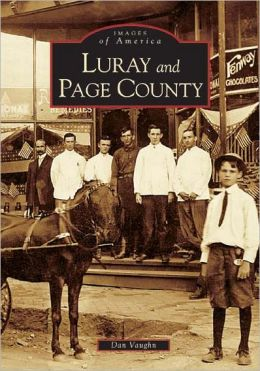 Luray and Page County, Virginia (Images of America Series)