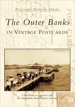 Outer Banks in Vintage Postcards, North Carolina (Postcard History Series)