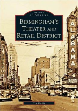 Birmingham's Theater and Retail District, Alabama (Images of America Series)