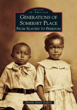 Generations of Somerset Place, North Carolina: From Slavery to Freedom (Images of America Series)