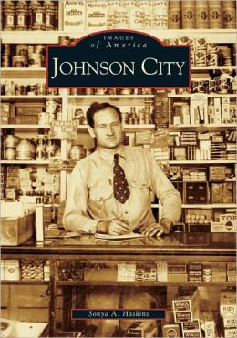 Johnson City, Tennessee (Images of America Series)
