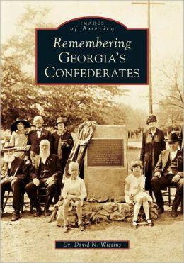 Remembering Georgia's Confederates (Images of America Series)