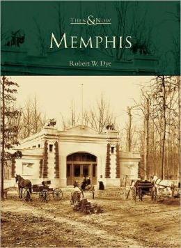 Memphis, Tennessee (Then & Now Series)