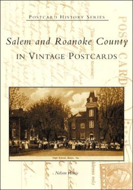 Salem and Roanoke County in Vintage Postcards, Virginia (Postcard History Series)