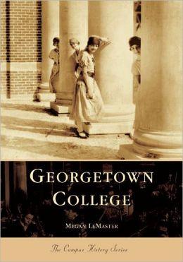 Georgetown College, Kentucky (Campus History Series)