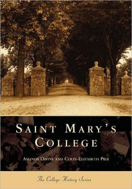 St. Mary's College, Indiana, (College History Series)
