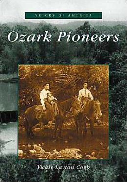 Ozark Pioneers, Missouri (Voices of America Series)