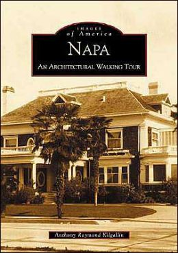 Napa: An Architectural Walking Tour (Images of America Series)