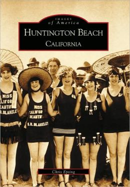 Huntington Beach, California (Images of America Series)