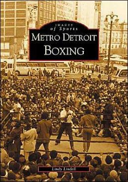 Metro Detroit Boxing, Michigan (Images of Sports Series)