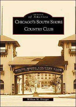 Chicago's South Shore Country Club, Illinois (Images of America Series)