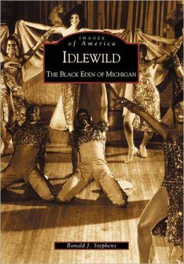 Idlewild, Michigan: The Black Eden of Michigan (Images of America Series)